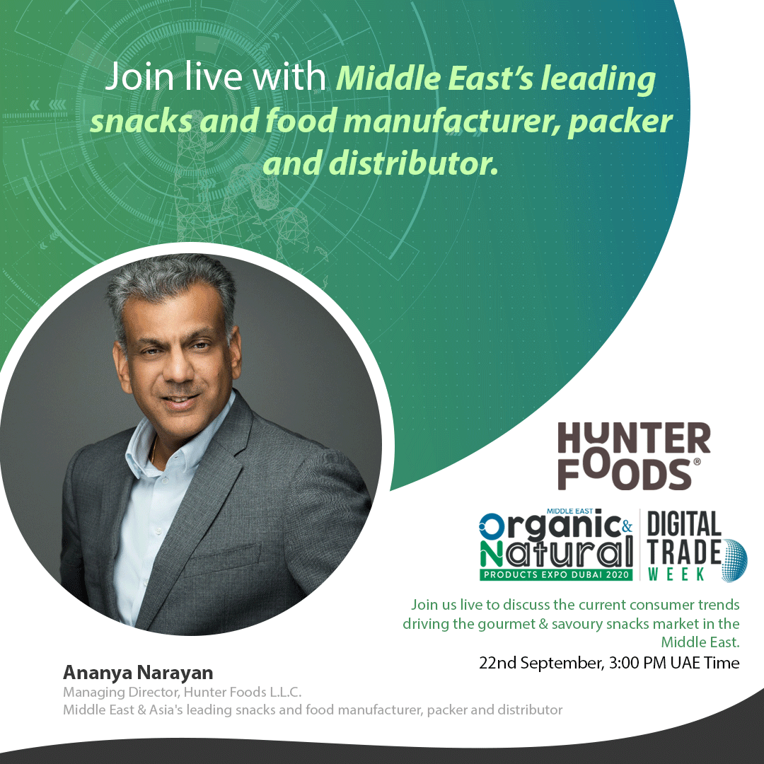 Join the panel discussion for Current consumer trends driving the gourmet & savoury snacks market in the Middle East with Mr. Ananya Narayan, Managing Director of Hunter Foods L.L.C.